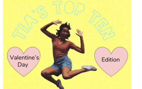Tia's Top Ten: Valentine's Day Edition
